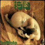Franco Battiato – Fetus (1998)