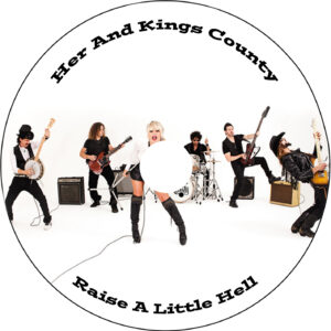 Her & Kings County - Raise A Little Hell - CD