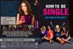 How To Be Single (2016) Custom DVD cover & label