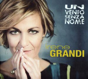 Irene Grandi - Un Vento Senza Nome - 1Front