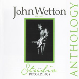 John Wetton - The Studio Recordings Anthology Vol.01 - 1Front