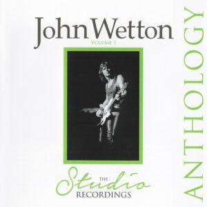 John Wetton - The Studio Recordings Anthology Vol.01 - 1Front