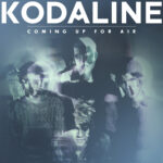 Kodaline – Coming Up For Air (2015)