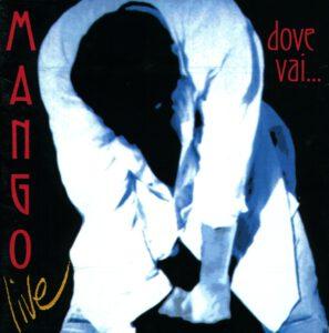Mango - Dove Vai... (Live) - 1Front