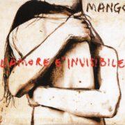 Mango – L'Amore E' Invisibile (2014)