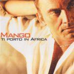 Mango – Ti Porto In Africa (2004)