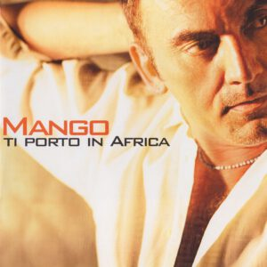 Mango - Ti Porto In Africa - 1Front
