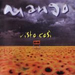 Mango – Visto Così (1999)