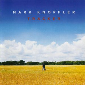 Mark Knopfler - Tracker R - 1Front