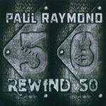Paul Raymond – Rewind 50 (2015)