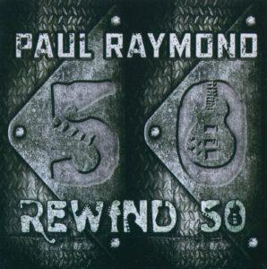 Paul Raymond - Rewind 50 - 1Front