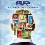 Pur – Mächtig Viel Theater (1998)