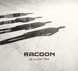 Racoon - All In Good Time - 1Front