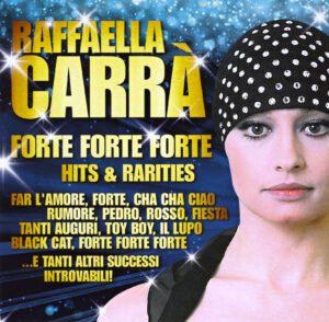 Raffaella Carra´- Forte Forte Forte - Hits & Rarities - 1Front