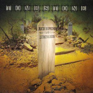Rich Hopkins & Luminarios - Tombstone - 1Front