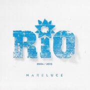 Rio - Mareluce (2004-2015) (2015)