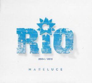 Rio - Mareluce (2004-2015) - 1Front
