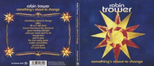 Robin Trower - Something´s About To Change - Digipack