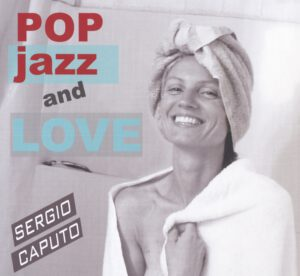 Sergio Caputo - Pop Jazz And Love - 1Front