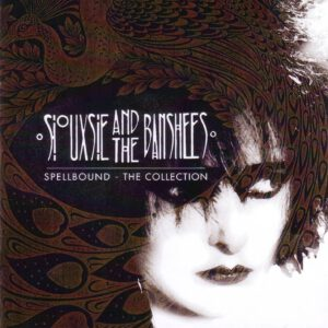 Siouxsie & The Banshees - Spellbound - The Collection - 1Front