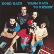 The Good Rats – From Rats To Riches (2011)