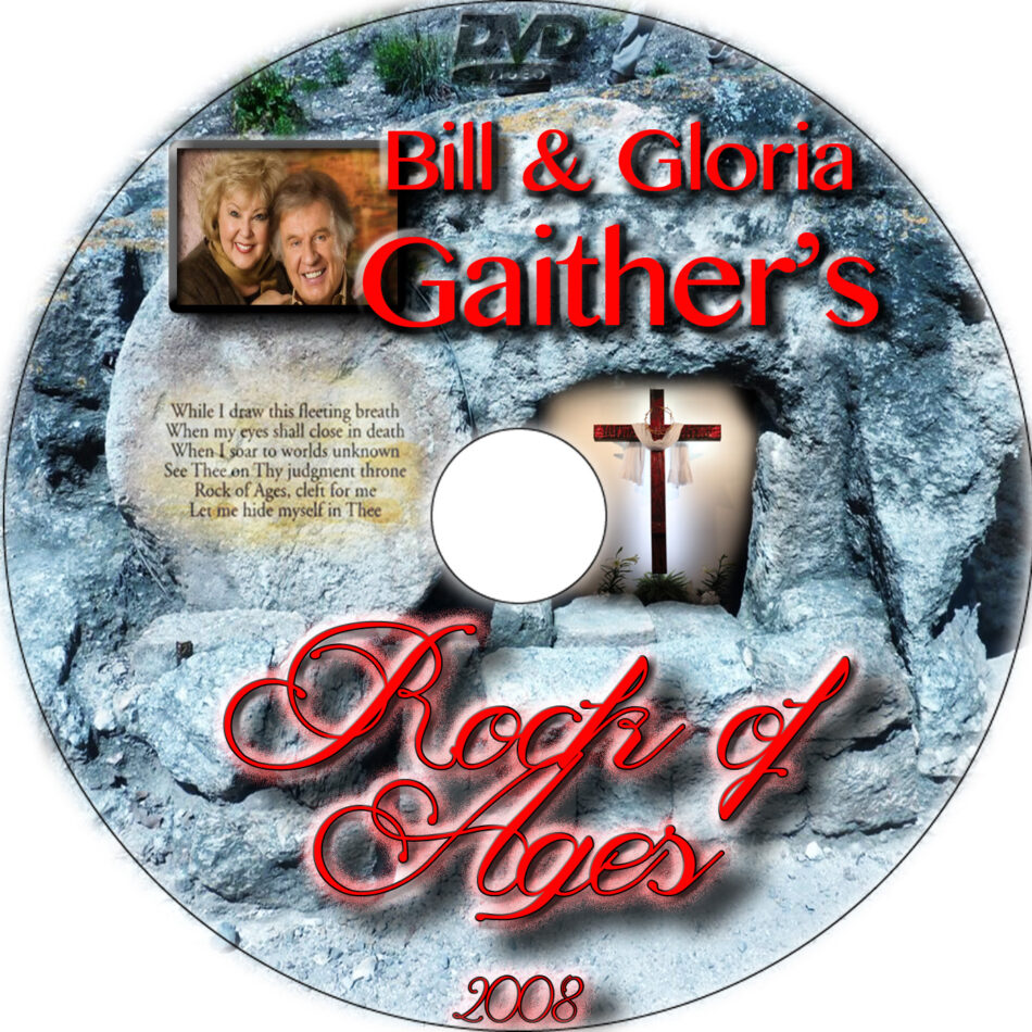 Bill & Gloria Gaither's Rock Of Ages dvd label
