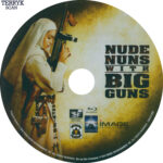 Nude Nuns With Big Guns (2010) Blu-Ray DVD Label