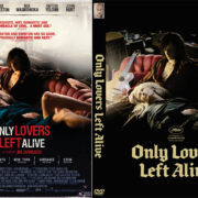 Only Lovers Left Alive (2013) Custom DVD Cover