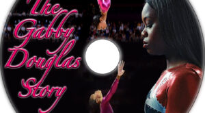 The Gabby Douglas Story dvd label