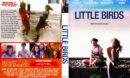 Little Birds (2011) R1
